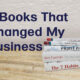 5 Books that Changed my Business