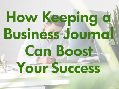 How Keeping a Business Journal Can Boost Your Success