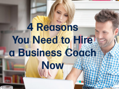 4 Reasons You Need to Hire a Business Coach Now