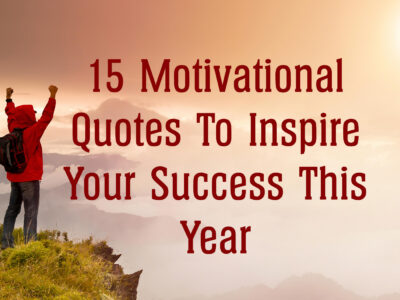 15 Motivational Quotes To Inspire Your Success This Year