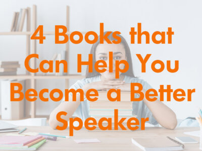 4 Books that Can Help You Become a Better Speaker
