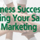 Business Success Uniting Your Sales and Marketing Team